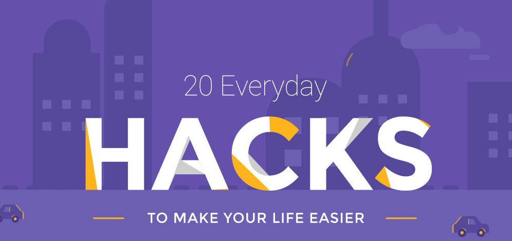 20 Everyday Hacks To Make Your Life Easier